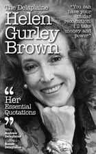 The Delaplaine HELEN GURLEY BROWN - Her Essential Quotations by Andrew Delaplaine