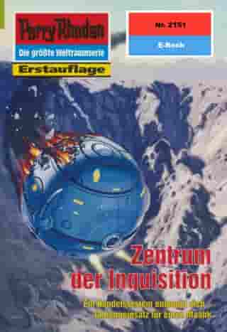 "Perry Rhodan 2151: Zentrum der Inquisition: Perry Rhodan-Zyklus ""Das Reich Tradom"" by Hubert Haensel"
