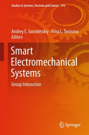 Smart Electromechanical Systems: Group Interaction by Andrey E. Gorodetskiy