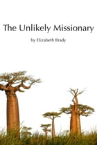 The Unlikely Missionary