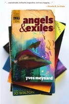 Angels & Exiles by Yves Meynard