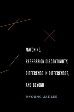 Book Matching, Regression Discontinuity, Difference in Differences, and Beyond by Myoung-jae Lee