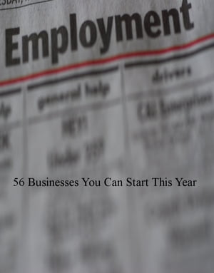 56 Businesses You Can Start This Year by Russell Sherrard