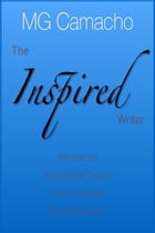 The Inspired Writer by M.G. Camacho