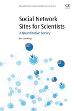 Book Social Network Sites for Scientists: A Quantitative Survey by Jose Luis Ortega