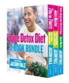 The Juice Detox Diet 3-Book Collection by Jason Vale