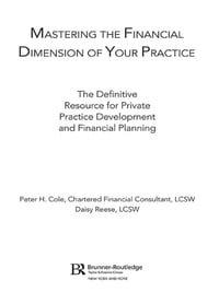 Mastering the Financial Dimension of Your Practice: The Definitive Resource for Private Practice…