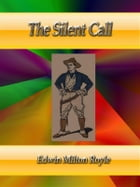 The Silent Call by Edwin Milton Royle