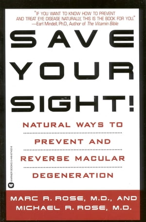 Save Your Sight! Natural Ways to Prevent and Reverse Macular Degeneration