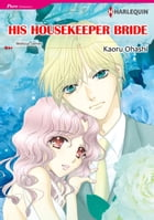 HIS HOUSEKEEPER BRIDE (Harlequin Comics): Harlequin Comics by Melissa James