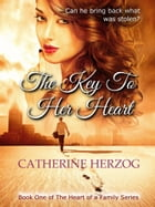 The Key to Her Heart by Catherine Herzog