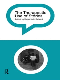 The Therapeutic Use of Stories