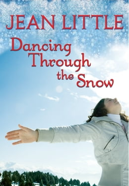 Book Dancing Through the Snow by Jean Little