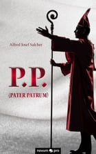 P.P. (Pater Patrum) by Alfred Josef Salcher
