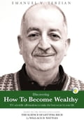 Discovering How To Become Wealthy (951 scientific affirmations to make the best occur in your life)