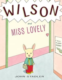 Wilson and Miss Lovely: A Back-to-School Mystery