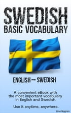 Basic Vocabulary English - Swedish: A convenient eBook with the most important vocabulary in English and Swedish by Line Nygren