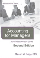 Accounting for Managers: Second Edition: A Business Decision Guide by Steven Bragg