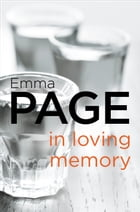 In Loving Memory by Emma Page