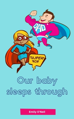 Our baby sleeps through: Soft baby sleep is no child's play (Baby sleep guide: Tips for falling asleep and sleeping through in the 1st year of life)