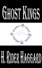 Ghost Kings by H. Rider Haggard