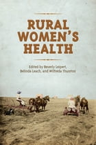 Rural Women's Health by Beverly Leipert