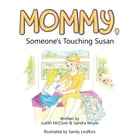 Mommy, Someone's Touching Susan