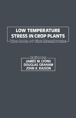 Book Low Temperature Stress In Crop Plants: The Role of The Membrane by Lyons, James