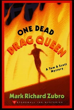 Book One Dead Drag Queen: A Tom & Scott Mystery by Mark Richard Zubro