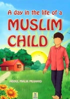 A Day in the Life of a Muslim Child by Darussalam Publishers