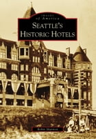 Seattle's Historic Hotels by Robin Shannon