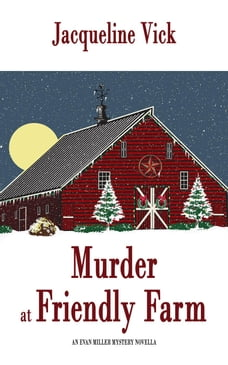 Murder at Friendly Farm: An Evan Miller Mystery