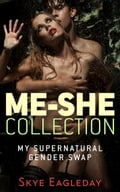 Me-She Collection (my supernatural gender swap): Alpha Werewolf Erotica ce23c1a9-578c-4bd4-b705-d21879d43dd8