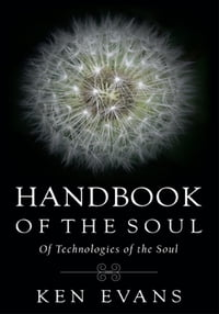 Handbook of the Soul: Of Technologies of the Soul