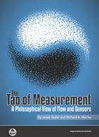 The Tao of Measurement: A Philosophical View of Flow and Sensors by Jesse Yoder