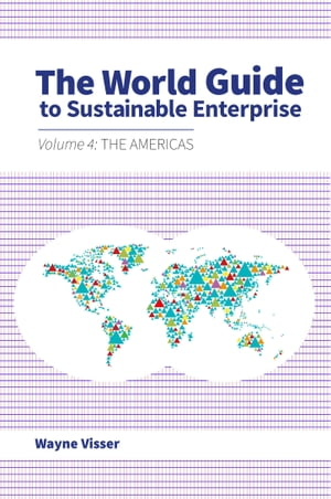The World Guide to Sustainable Enterprise Volume 4: The Americas
