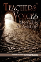 Teachers' Voices: Storytelling and Possibility by Freema Elbaz Luwisch