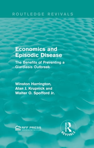 Economics and Episodic Disease The Benefits of Preventing a Giardiasis Outbreak