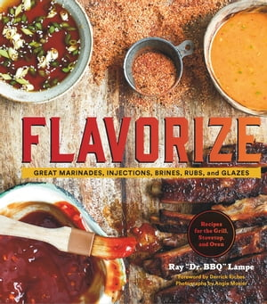 Flavorize Great Marinades,  Injections,  Brines,  Rubs,  and Glazes