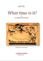 What time is it?: or Looking at Society by Joël COL