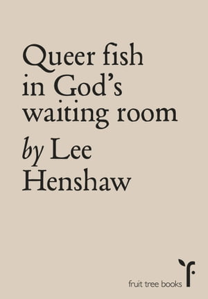 Queer Fish in God's Waiting Room
