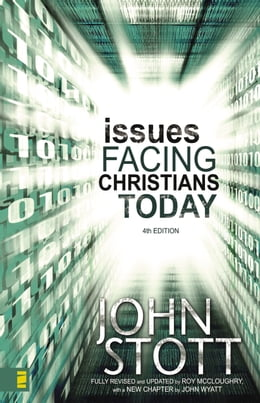 Book Issues Facing Christians Today: 4th Edition by Dr. John R.W. Stott