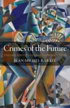 Crimes of the Future: Theory and its Global Reproduction