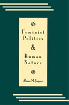 Feminist Politics and Human Nature (Philosophy and Society) by Alison M. Jaggar