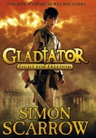 Gladiator: Fight for Freedom: Fight for Freedom by Simon Scarrow