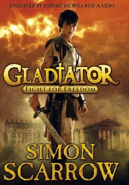 Book Gladiator: Fight for Freedom: Fight for Freedom by Simon Scarrow