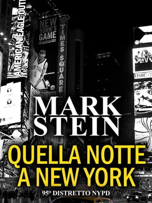 Quella notte a New York: 95° Distretto NYPD (Vol. 1) by Mark Stein