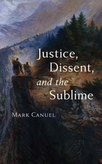Justice, Dissent, and the Sublime