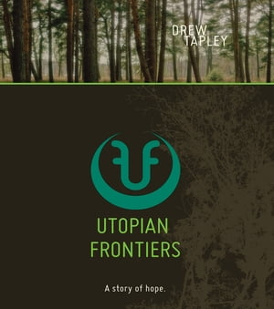 Utopian Frontiers A Story of Hope
