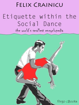 Etiquette within the Social Dance The world's smallest encyclopedia
